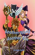 Another World, Another You {NaLu}  by momo-chan98