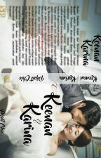 Keenan & Karina(Serial Hurt Love 4) by Pipit_Chie