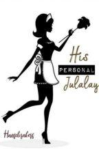 His Personal Julalay by HanselCrakers