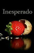 Inesperado - Pausado by Jesy29