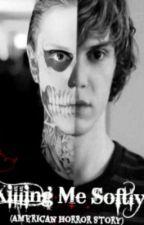 Killing Me Softly (American Horror Story) by OneTimeRush