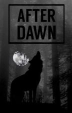 After Dawn | werewolf by blurrydemands