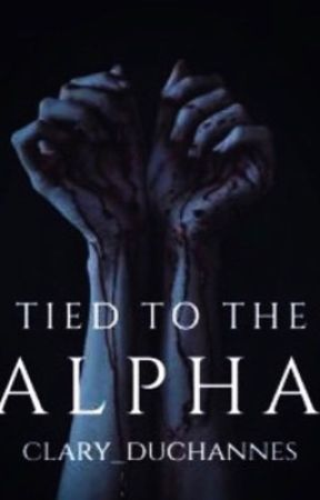 Tied to the Alpha by clary_duchannes