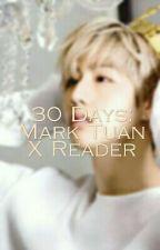 30 Days: Mark Tuan X Reader by plamena208