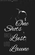 One Shots nach Lust und Laune by Mrsbl_Grnwld