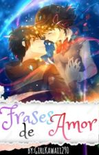 Frases de Amor © [Terminado] by GirlKawaii290