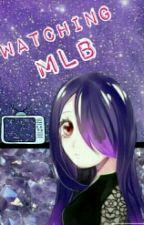 Watching MLB by CyborgGirlXO
