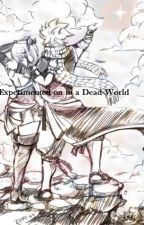 Experimented on in a Dead World (Nalu) by DevinBear224