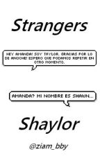 Strangers (Texts) - Shaylor (Completa) by xnashftcamx