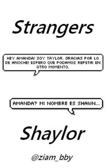Strangers (Texts) - Shaylor (Completa)
