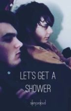 Let's get a shower by silencealoud