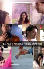 DevAkshi FF : Kaisa Yeh Ishq Hai by Bella9211