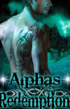 Alpha's Redemption by NaughtyRosie