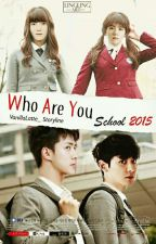 Who Are You ? : School 2015 by VanillaLatte__
