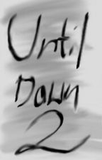 Until Dawn II by Mikkello