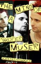 The Mind Of A Pwoper Muser by SassyWolvensbeast