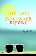 The Last Summer Before by Friends_That_Write