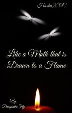 Like a moth that is drawn to a flame by DragontheFly