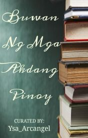 Buwan Ng Mga Akdang Pinoy by Ysa_Arcangel