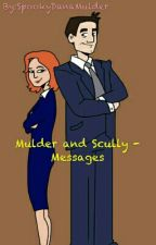 Mulder and Scully - Messages (ZAWIESZONE) by SpookyDanaMulder