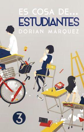 Es cosa de... Estudiantes [Libro #3] by DorianyuPanda