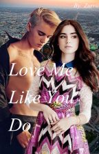 Love Me Like You Do (Justin Bieber & Lily Collins) by Zurrii