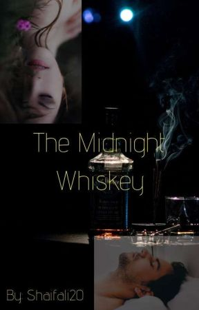 The Midnight Whisky  by Shaifali20