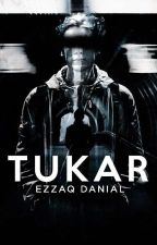 TUKAR by EzzaqDanial