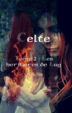 Celte Tome 2 : Les héritières de Lug by Evadu17