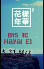 ~BTS İLE HAYAL ET~ by minnakbaek