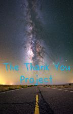 The Thank You Project  by NightinGale_MC