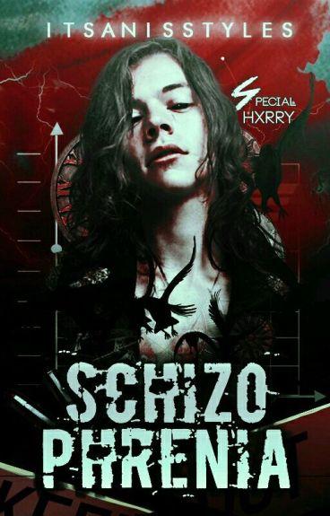 Schizophrenia [H.S]