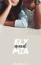 Ely & Mia (A KathNiel FanFiction) by IFeelYou_13