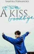 A Kiss, Goodbye. ✩❈ P.Jm + J.Jk by Samyra_Collins