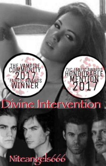 Divine Intervention (The  Originals/The Vampire Diaries Fanfic)