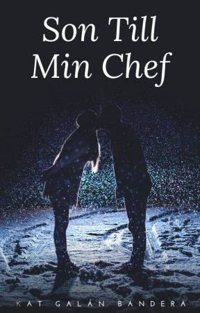Son Till Min Chef by KatGalanBandera