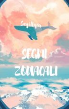Segni Zodiacali by astronasky