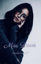 Davis, Bakit ikaw pa!! (GxG)<done> by itsmhemissA