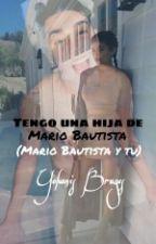Tengo Una Hija De Mario Bautista. (Mario Bautista Y Tu) by Maluw_Tiles