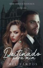 Destinado Para Mim by MelSantos25