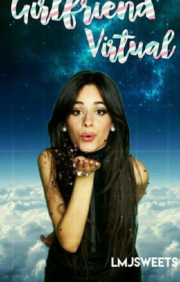 Girlfriend Virtual ➸ Camila/You