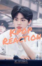 Réaction K-pop 🍥 by HyeMi5