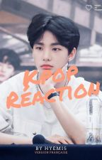 Réaction K-pop 🍥 by HyeMi5