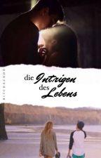 Die Intrigen des Lebens #WattpadOscars2017 by bitchachoo