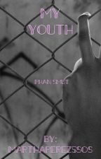 MY YOUTH        (Phan smut) by oppa_hobi