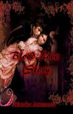 Blood Love Story by BiankaJannuzzi