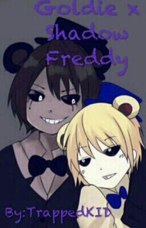 Goldie X Shadow Freddy (German) by TrappedKID