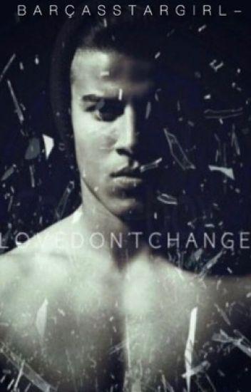 Love Don't Change / / Rafinha Alcântara *ON HOLD*