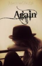 Again (Niall Horan Fan Fiction) Sequel to Remembering by Mar00nerLivesOn