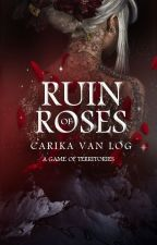Ruin of Roses by Carikavanlog